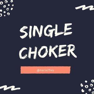 Single Chokers ahead